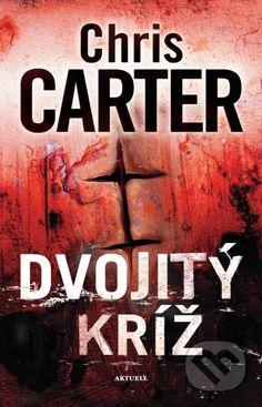 Kniha: Dvojitý kríž (Chris Carter). Nakupujte knihy online vo vašom obľúbenom kníhkupectve Martinus! Chris Carter, Book Lists, Reading Lists