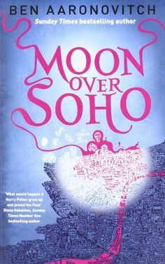 Moon Over Soho (Rivers of London 2) by Ben Aaronovitch