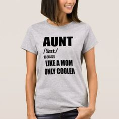 #women - #Aunt like a mom only cooler funny women's t-shirt
