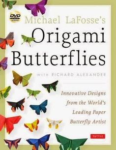 The origami book: Michael LaFosse - Origami butterflies