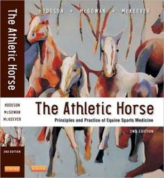The Athletic Horse: principles and Practice of Equine Sports Medicine/Hodgson; McGowan;McKeever ISBN 9780721600758