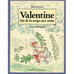 Valentine fait de la soupe aux orties
