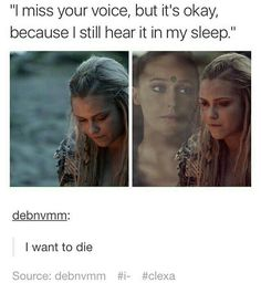My poor Clarke. The 100 Tv Series, The 100 Show, Lexa The 100, The 100 Clexa, I Miss Your Voice, The 100 Characters, Clarke And Lexa, Marie Avgeropoulos, Bob Morley