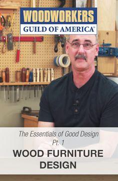 Essentials of Good Design: Part 1 - Wood Furniture Design  #WWGOA