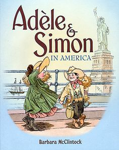 ADELE & SIMON IN AMERICA by Barbara McClintock  Another wonderful book about Adele and Simon. Lots of learning opportunities with a map of USA to chart where Simon loses his belongings. A great picture book to pair up with learning about United States. The last page tells of treasures and famous landmarks, art and people hidden in the illustrations. This entire book is a treasure.