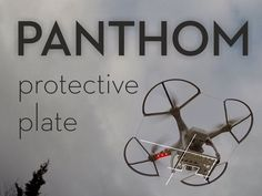 Protective plate for DJI PHANTOM by Nueve3D - Thingiverse