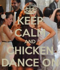 Keep calm and chicken dance on!