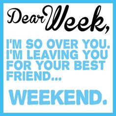 Dear Week Im So Over You Pictures, Photos, and Images for Facebook, Tumblr, Pinterest, and Twitter