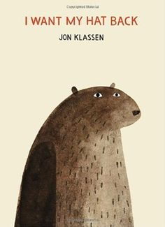 """I Want My Hat Back"" by Jon Klassen. This book is hilarious and was a Geisel Award Honor Book for 2012."