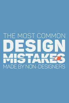 19 of The Most Common Mistakes Made By Non-Designers.