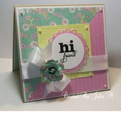 Hi Friend!!! by Julia M - Cards and Paper Crafts at Splitcoaststampers