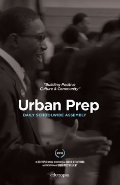 A strong school community is priceless. That's why Urban Prep, a high school for young, Black men in Chicago, meets every day to support and empower their students through rituals and recognition.