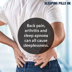 Back pain, arthritis and sleep apnoea can all cause sleeplessness.