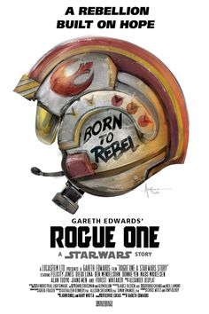 Image of BORN to REBEL- Rogue One- SQUADRON- 24x36-edtn75-2016