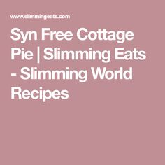 Syn Free Cottage Pie | Slimming Eats - Slimming World Recipes