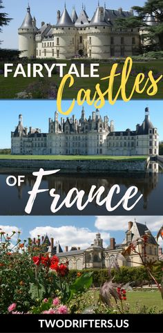 Looking for the best castles in France? Among the hundreds of French chateaux you can visit, this list lays out the most beautiful and most magical of all. | Things to do in France | European castles | #castles | #france #backpackingeurope #europe | French castles | Guide to chateaux in France