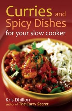 Readers have praised Kris Dhillon's The Curry Secret for over twenty years. Now she shows how easily you can produce your favourite spicy and curry dishes in a slow cooker. Her collection of tasty recipes includes dishes from India, Thailand, Vietnam, Indonesia, Malaysia, Burma, Jamaica and North Africa, all of which can be cooked in a slow cooker. Choose from Rogan Josh, Goan Prawn Curry, Tarka Dhal, Thai Pork Curry, Thai Green Curry, Thai Spiced Beef Soup, Tamarind Pork, Malaysian Chicken…