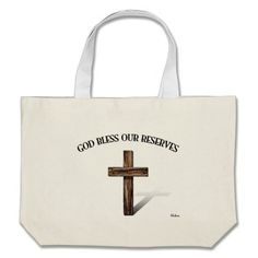 GOD BLESS OUR RESERVES with rugged cross Bag   •   This design is available on t-shirts, hats, mugs, buttons, key chains and much more   •   Please check out our others designs at: www.zazzle.com/TsForJesus*