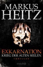 Exkarnation - Krieg der Alten Seelen von Markus Heitz