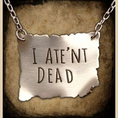 'I ATE'NT DEAD' Necklace | Discworld Emporium
