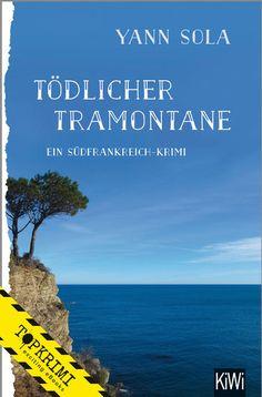 """Ein spannender Krimi vor der Kulisse Südfrankreichs: """"Tödlicher Tramontane"""" von Yann Sola!"""