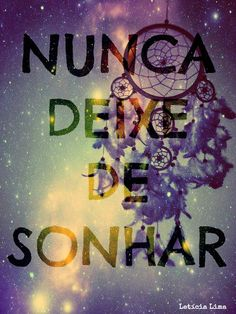 Never stop dreaming (portuguese)