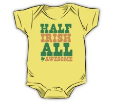 Half Irish all AWESOME ! funny Kids Clothes
