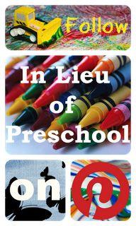 Follow In Lieu of Preschool on Pinterest