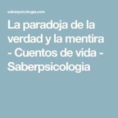 La paradoja de la verdad y la mentira - Cuentos de vida - Saberpsicologia