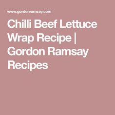Chilli Beef Lettuce Wrap Recipe | Gordon Ramsay Recipes