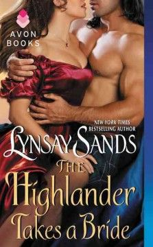 Buy The Highlander Takes a Bride by Lynsay Sands at Mighty Ape NZ. A bold, seductive laird meets his passionate match in a scintillating Highland romance from New York Times bestselling author Lynsay Sands Sword figh. New York Times, Avon, Lynsay Sands, Historical Romance Novels, Bride Book, English, Bestselling Author, Book Lovers, My Books