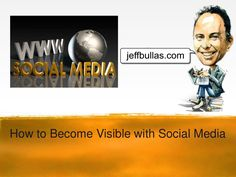 how-to-become-visible-with-social-media via Slideshare.  A quick dip into the hot social media platforms.  Extremely well done!