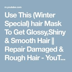 Use This (Winter Special) hair Mask To Get Glossy,Shiny & Smooth Hair || Repair Damaged & Rough Hair - YouTube #SilkySmoothHair