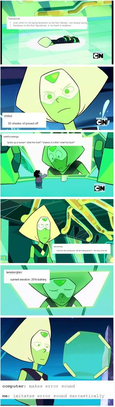 Peridot is basically sassy tech support mixed with the living embodiment of tumblr text posts.