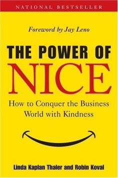 Loving this book! I keep it on my desk at work to encourage my coworkers to embrace the power of nice! The Power of Nice: How to Conquer the Business World With Kindness by Linda Kaplan Thaler and Robin Koval Nice Guys Finish Last, Books To Read, My Books, Live Long, Reading Lists, Have Time, Good People, Nonfiction, Audio Books