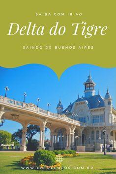 Saiba como ir ao Delta do Tigre por conta própria. Dicas com as várias maneiras que encontramos para ir até lá gastando pouco.
