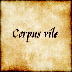 Corpus vile - Worthless body. #latin #phrase #quote #quotes - Follow us at facebook.com/LatinQuotesPhrases