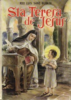 Sanz Burata, Luis Santa Teresa de Jesús : a base de las mejores biografías teresianas -- Barcelona : Editorial Vilamala, 1962. -- 93 p.; 25 cm. -- (Vidas Santas)