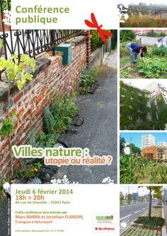 Conférence publique  « Les villes nature : utopie ou réalité ? » http://www.pariscotejardin.fr/2014/02/conference-publique-les-villes-nature-utopie-ou-realite/