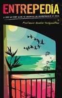 Entrepedia: A Step by Step Guide to Becoming an Entrepreneur in India- By Professor Nandini Vaidyanathan