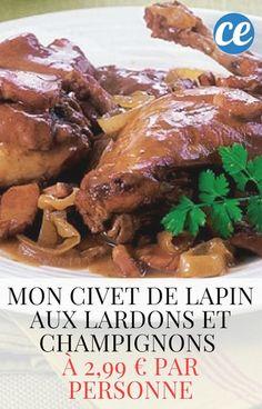 Mon Civet de Lapin aux Lardons et Champignons à 2,99 € par Personne.