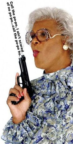 Madea . Is. The . Best.