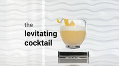 Introducing, the LEVITATING COCKTAIL by Oak Bottle