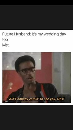 When I see wedding planning memes and pics online it makes me laugh (instead of cry from the stress) knowing that people feel the same as I do! Funny Relatable Memes, Funny Posts, Funny Quotes, Bae Quotes, My Funny Valentine, Wedding Planning Memes, Oui Oui, Wedding Humor, Laughing So Hard