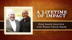 A Lifetime of Impact: Greg Laurie interview with Chuck Smith