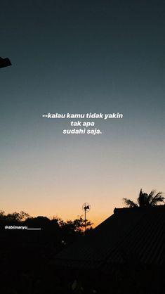 Tumblr Quotes, Text Quotes, Mood Quotes, Daily Quotes, Qoutes, Life Quotes, Sunrise Quotes, Reminder Quotes, Quotes Indonesia