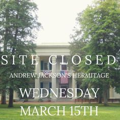 : Andrew Jackson's Hermitage will be closed to the public on Wednesday March 15 2017. Don't worry! All events planned the 16th - 18th to celebrate Andrew Jackson's 250th birthday will go on as planned. We will be open from 8a - 5p. Use the profile link to plan your visit! #7thPresident