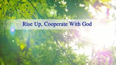 """The Hymn of God's Word """"Rise Up To Cooperate With God"""" 
