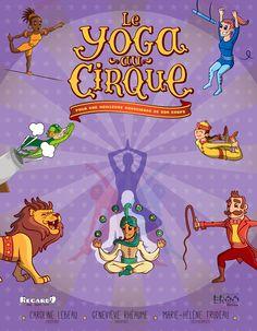 Le yoga au cirque livre ergothérapie Myla, Conscience, Comic Books, Afin, Endurance, Fictional Characters, Massage, Self Esteem, Back Walkover