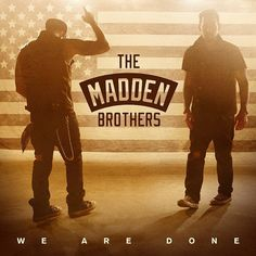 Benji and Joel Madden: The Madden Brothers, We Are Done